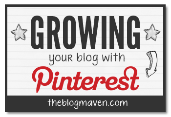 Growing Your Blog With Pinterest | theblogmaven.com