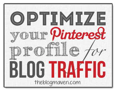 Pinterest Tips: Optimize your profile for more blog traffic
