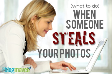 What to do when someone steals your photos | A Post by The Blog Maven