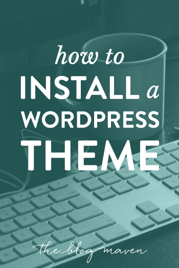 "Learn how to install a WordPress theme...and watch the whole ""How to Start a Blog"" series at The Blog Maven!"